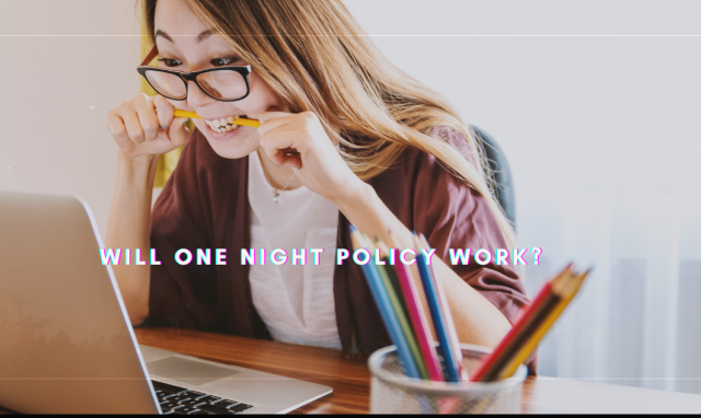 Why University Students Should Not Rely on One-Night Policy