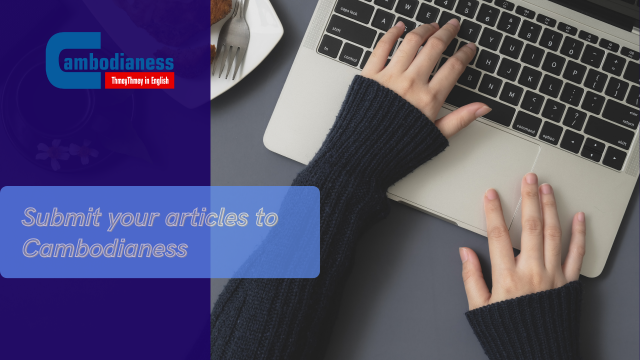 Submit Your Articles to Cambodianess